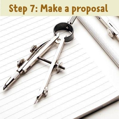 step 7: Make a proposal