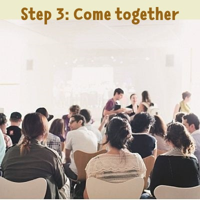 step 3: come together